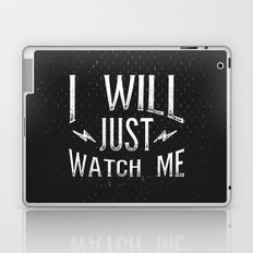 I Will... Just Watch Me Laptop & iPad Skin