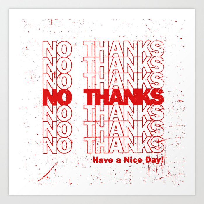 No Thanks Art Print