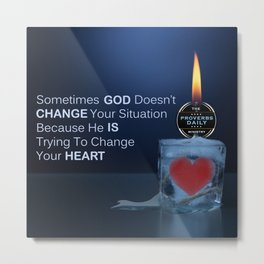 God Changes Hearts Metal Print