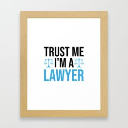 Trust Me I'm A Lawyer Funny Saying Gift Framed Art Print