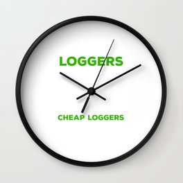 Skilled Loggers aren't Cheap Tradesmen Axe Wall Clock