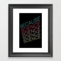 Because Science Framed Art Print
