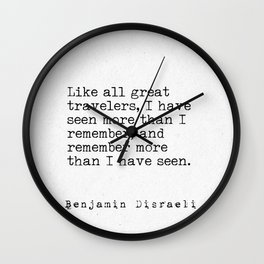 Benjamin Disraeli travel quote Wall Clock