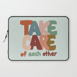 Take Care of Each Other Laptop Sleeve