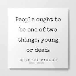 18    | 200221 | Dorothy Parker Quotes Metal Print