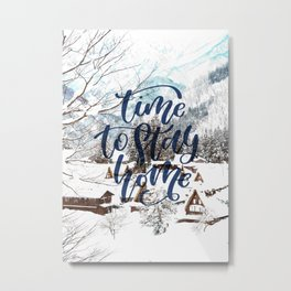 Time to Stay Home Metal Print