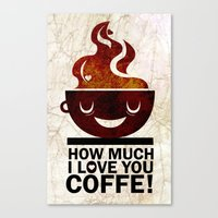coffe Canvas Prints featuring Coffe, love coffe by Nayade Limnatide