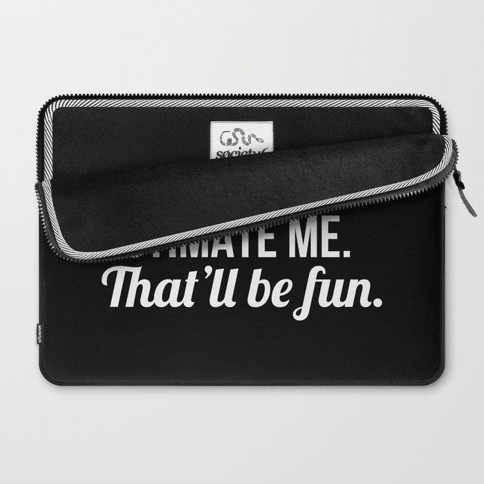 Underestimate Me That'll Be Fun (Black) Laptop Sleeve