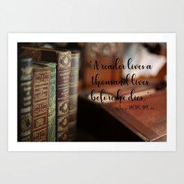 A reader lives a thousand lives Art Print