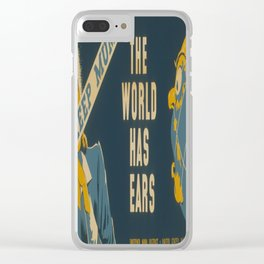 Vintage poster - The World Has Ears Clear iPhone Case