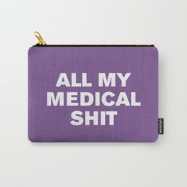 All My Medical Shit™ (Royal Lilac) Carry-All Pouch