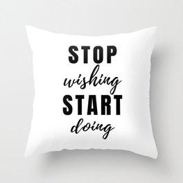 STOP wishing START doing Quote Minimalist Black Typography Throw Pillow