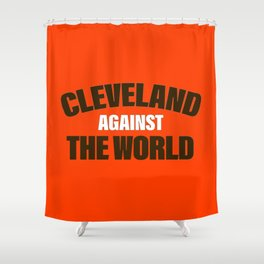 Cleveland Against The World Football Shower Curtain