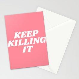 keep killing it Stationery Cards
