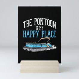 The Pontoon Is My Happy Place Mini Art Print