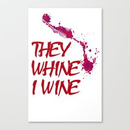THEY-WHINE,-I-WINE-T-SHIRT-(RED) Canvas Print