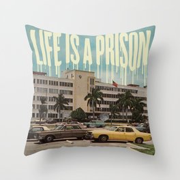 LIFE IS A PRISON. Throw Pillow