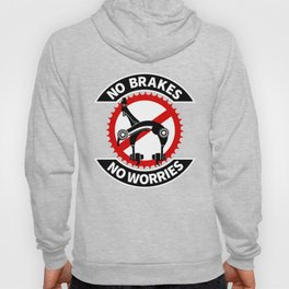 No Brakes No Worries Hoody