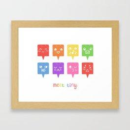 Meet Tiny Framed Art Print
