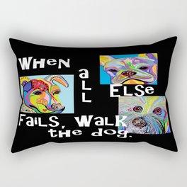 When All Else Fails, Walk the Dog Rectangular Pillow