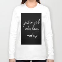 makeup Long Sleeve T-shirts featuring Makeup by I Love Decor