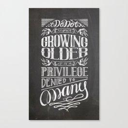 Don't regret growing older Chalkboard poster Canvas Print