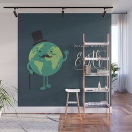 Be Gentle with the Earth Wall Mural