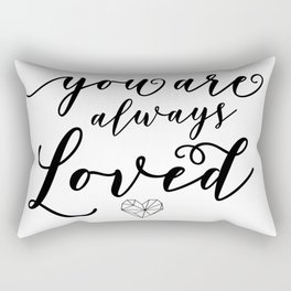 You Are Always Loved Rectangular Pillow