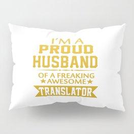 I'M A PROUD TRANSLATOR'S HUSBAND Pillow Sham