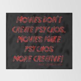 Movies Don't Create Psychos Throw Blanket