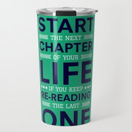 Lab No. 4 You Can't Start The Next Life Inspirational Quote Travel Mug