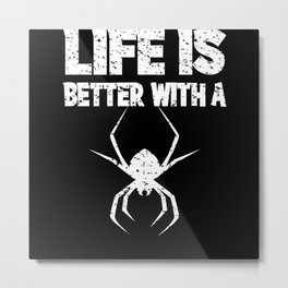 Life Is Better With A Spider I Spider Outfit Metal Print