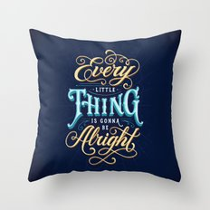 Every Little Thing... Throw Pillow