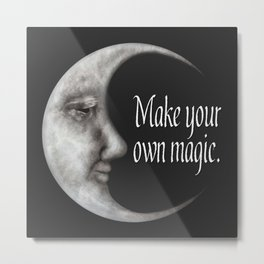 Make your own magic | Moon quotes | Moon goddess Metal Print