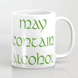 May Contain Alcohol Coffee Mug