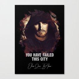 You Have Failed This City - The ARROW Canvas Print