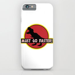 Must go faster iPhone Case