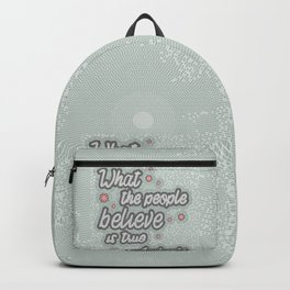 What the people believe is true, inspirational quote, handlettering design with decoration Backpack