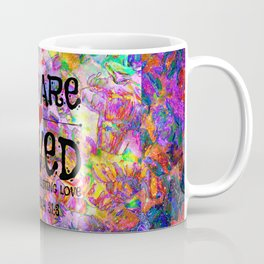 YOU ARE LOVED Everlasting Love Jeremiah 31 3 Art Abstract Floral Garden Christian Jesus God Faith Coffee Mug