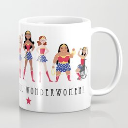 We Are All Wonderwomen! Coffee Mug
