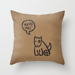 Arf means Hi! Throw Pillow