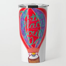 """""""Oh the Places You'll Go"""" – Balloon plus Lettering Travel Mug"""