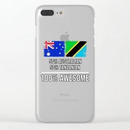 50% Australian 50% Tanzanian 100% Awesome Clear iPhone Case
