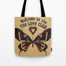 Welcome to the love club Tote Bag