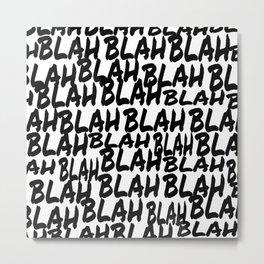 Blah Blah Metal Print