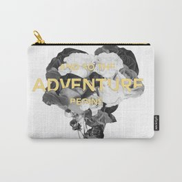 and so the adventure begins Carry-All Pouch