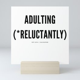 Adulting (*Reluctantly) Mini Art Print