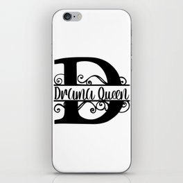 D is For Drama Queen iPhone Skin