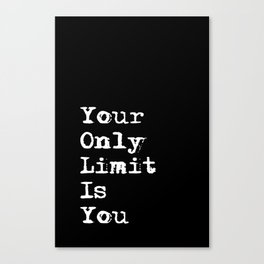 Your Only Limit is You - Motivational Typography Saying Canvas Print