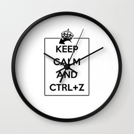 Keep Calm and Ctrl+Z Wall Clock